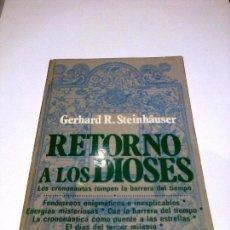 Libros de segunda mano: RETORNO A LOS DIOSES GERHARD R. STEINHAUSER UFOLOGIA PARAPSICOLOGIA CRONONAUTICA MUY RARO. Lote 88938924