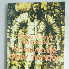 Libros de segunda mano: EN BUSCA DE OTROS MUNDOS , MANUEL CALVO HERNANDO , ULTRAMAR. Lote 88939172