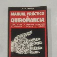 Libros de segunda mano: MANUAL PRÁCTICO DE QUIROMANCIA. JACK TAYLOR. EDICIONES RIONEGRO. TDK128. Lote 91005140