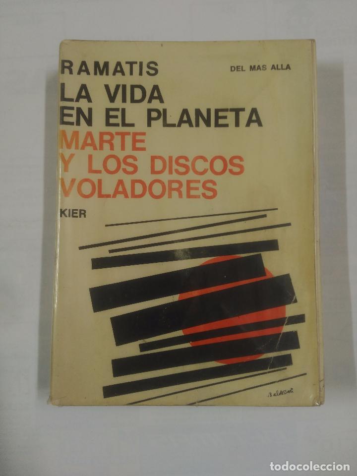 LA VIDA EN EL PLANETA MARTE Y LOS DISCOS VOLADORES. RAMATIS. EDITORIAL KIER. TDK179 (Libros de Segunda Mano - Parapsicología y Esoterismo - Ufología)