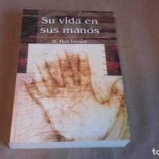 Libros de segunda mano: SU VIDA EN SUS MANOS. B.HUTCHINSON. Lote 92853255
