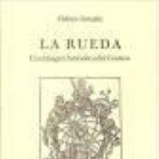 Libros de segunda mano: LA RUEDA, FEDERICO GONZÁLEZ. Lote 92854845