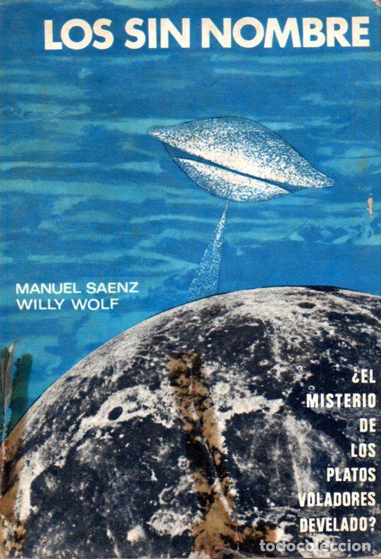 SAENZ Y WOLF : LOS SIN NOMBRE (ALMENDROS, 1969) (Libros de Segunda Mano - Parapsicología y Esoterismo - Ufología)
