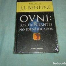 Libros de segunda mano - OVNI : LOS TRIPULANTES NO IDENTIFICADOS , J. J. BENITEZ , NUEVO Y PRECINTADO - 93332855