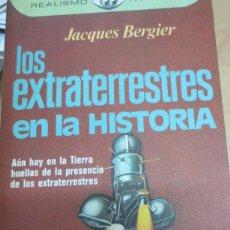 Libri di seconda mano: LOS EXTRATERRESTRES EN LA HISTORIA JACQUES BERGIER EDIT PLAZA&JANÉS AÑO 1976. Lote 93819600