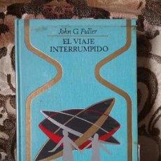 Livres d'occasion: EL VIAJE INTERRUMPIDO, COLECCIÓN OTROS MUNDOS. 1A EDICION.. Lote 93848375