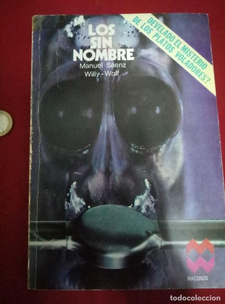LOS SIN NOMBRE - MANUEL SAENZ, WILLY-WOLF (Libros de Segunda Mano - Parapsicología y Esoterismo - Ufología)
