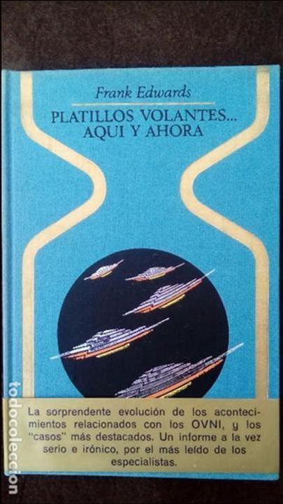 PLATILLOS VOLANTE... AQUI Y AHORA (FRANK EDWARDS). PLAZA & JANES. (Libros de Segunda Mano - Parapsicología y Esoterismo - Ufología)