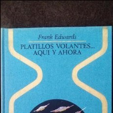 Libros de segunda mano: PLATILLOS VOLANTE... AQUI Y AHORA (FRANK EDWARDS). PLAZA & JANES.. Lote 95354571