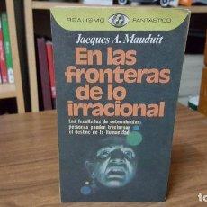 Libros de segunda mano: EN LAS FRONTERAS DE LO IRRACIONAL. Lote 95449507