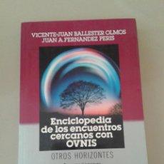 Libros de segunda mano: ENCICLOPEDIA DE LOS ENCUENTROS CERCANOS CON OVNIS. VICENTE JUAN BALLESTER OLMOS. Lote 95511283
