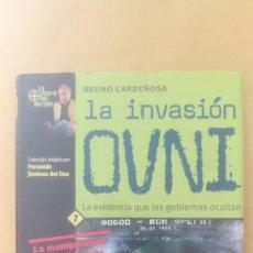 Libros de segunda mano: LA INVASIÓN OVNI, LA EVIDENCIA QUE LOS GOBIERNOS OCULTAN, BRUNO CARDEÑOSA. Lote 95512243