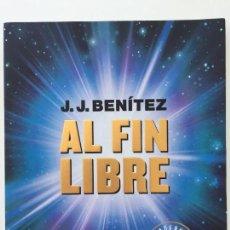 Libros de segunda mano: AL FIN LIBRE - J.J. BENÍTEZ - CUADERNOS CASI SECRETOS - PLANETA 1ª PRIMERA EDICIÓN MAYO DE 2000. Lote 95553715