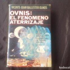 Libros de segunda mano: OVNIS: EL FENÓMENO ATERRIZAJE, VICENTE-JUAN BALLESTER OLMOS PRIMERA EDICIÓN 1978 PLAZA&JANÉS. Lote 95839739