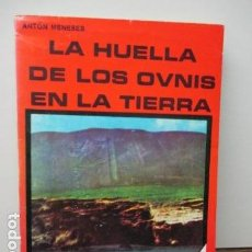 Libros de segunda mano: LA HUELLA DE LOS OVNIS EN LA TIERRA - ANTON MENESES. Lote 95907735