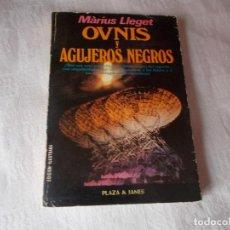 Libros de segunda mano: OVNIS Y AGUJEROS NEGROS. Lote 96456531