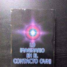 Libros de segunda mano: LO IMAGINARIO EN EL CONTACTO OVNI COMPILADO POR DENNIS STILLING ED. HEPTADA ILUSTRADO. Lote 96502359