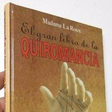 Libros de segunda mano: EL GRAN LIBRO DE LA QUIROMANCIA - MADAME LA ROUX. Lote 97195935