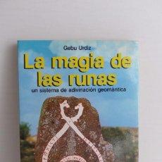 Libros de segunda mano: LA MAGIA DE LAS RUNAS, UN SISTEMA DE ADIVINACIÓN GEOMÁNTICA - GEBU URDIZ. Lote 97216419