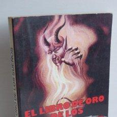 Libros de segunda mano: EL LIBRO DE ORO DE LOS SUEÑOS - PARA GANAR A LA LOTERÍA Y CONOCER SU HORÓSCOPO. Lote 97559327