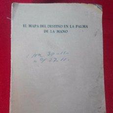 Libros de segunda mano: EL MAPA DEL DESTINO EN LA PALMA DE LA MANO - M. AGUILAR - MADRID - 1936 - 18 X 12 CM - 182 PP. -. Lote 97660831