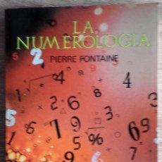 Libros de segunda mano: LA NUMEROLOGÍA * PIERRE FONTAINE. Lote 97895207