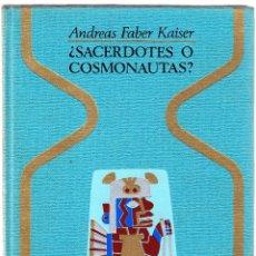 Libros de segunda mano: SACERDOTES O COSMONAUTAS - ANDREAS FABER KAISER. Lote 98074487