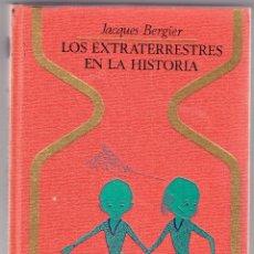 Libros de segunda mano: LOS EXTRATERRESTRES EN LA HISTORIA - JACQUES BERGIER. Lote 98078347