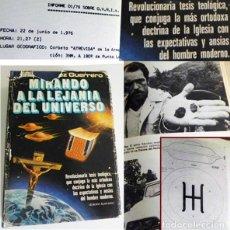 Libros de segunda mano: MIRANDO A LA LEJANÍA DEL UNIVERSO - LIBRO ENRIQUE LÓPEZ GUERRERO MISTERIO UFOLOGÍA OVNIS UMMO FOTOS. Lote 98211883