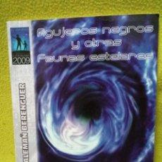 Libros de segunda mano: AGUJEROS NEGROS Y OTRAS FAUNAS ESTELARES - RAFAEL ALEMAÑ BERENGUER. Lote 98907023