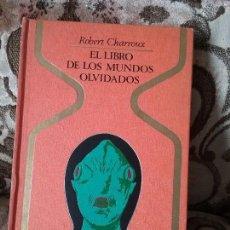 Libros de segunda mano: EL LIBRO DE LOS MUNDOS OLVIDADOS, DE ROBERT CHARROUX. 1A ED, ENERO 1976. OTROS MUNDOS. EXCELENTE EST. Lote 99229227