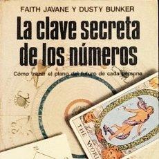 Libros de segunda mano: LA CLAVE SECRETA DE LOS NÚMEROS. FAITH JAVANE Y DUSTY BUNKER. . Lote 103705435