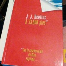 Libros de segunda mano: JJ BENÍTEZ A 33000 PIES - CON LA COLABORACIÓN DE DIOS SUPONGO. Lote 100767760