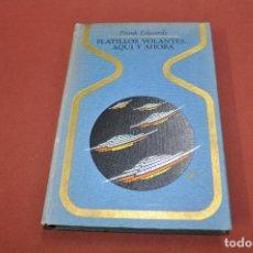 Libros de segunda mano: PLATILLOS VOLANTES ... AQUI Y AHORA - FRANK EDWARDS - UFB. Lote 101148271