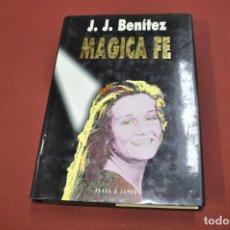 Libros de segunda mano: MAGIA FE - J. BENÍTEZ - PLAZA JANES - UFB. Lote 101148351