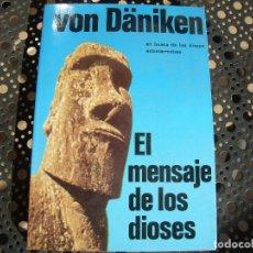 Libros de segunda mano: EL MENSAJE DE LOS DIOSES.VON DANIKEN.. Lote 102262135