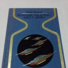 Libros de segunda mano: PLATILLOS VOLANTES AQUI Y AHORA. FRANK EDWARDS. Lote 102270343