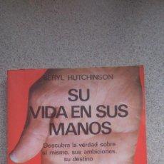 Libros de segunda mano: SU VIDA EN SUS MANOS, BERYL HUTCHINSON, EDAF, MADRID, 1987. Lote 102490543