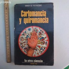 Libros de segunda mano: CARTOMANCIA Y QUIROMANCIA. GWEN LE SCOUÉZEC. EDICIONES MARTÍNEZ ROCA 1974.LA OTRA CIENCIA Nº 6. Lote 102979635