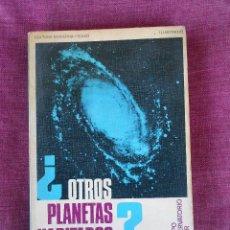 Libros de segunda mano: ¿OTROS PLANETAS HABITADOS?, (EQUIPO OBSERVATORIO ASTER), ED. PICAZO 1971. Lote 103040067