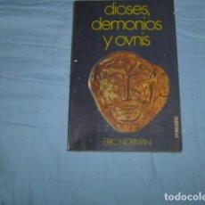 Libri di seconda mano: DIOSES , DEMONIOS Y OVNIS . ERIC NORMAN. Lote 103156163