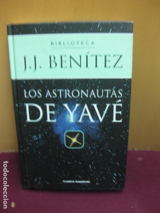 LOS ASTRONAUTAS DE YAVE., J.L. BENITEZ. EDITORIAL PLANETA 2002 (Libros de Segunda Mano - Parapsicología y Esoterismo - Ufología)