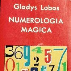 Numerología mágica. Gladys Lobos. 1ª edición Indigo.