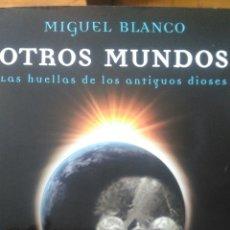 Libros de segunda mano: OTROS MUNDOS. LAS HUELLAS DE LOS ANTIGUOS DIOSES. LA CALAVERA DE CRISTAL Y OTROS MISTERIOS SIN DESCI. Lote 104786426