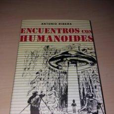 Libros de segunda mano: ENCUENTROS CON HUMANOIDES - ANTONIO RIBERA - CÍRCULO DE LECTORES. Lote 105314990