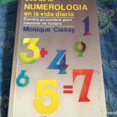Libros de segunda mano: USO DE LA NUMEROLOGIA EN LA VIDA DIARIA MONIQUE CISSAY. Lote 105658987