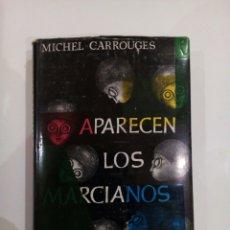 Libros de segunda mano: APARECEN LOS MARCIANOS MICHEL CORROUGES UFOLOGIA OVNIS EXTRATERRESTRES. Lote 105704332
