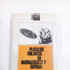 Libros de segunda mano: PLATILLOS VOLANTES EN IBEROAMERICA Y ESPAÑA ANTONIO RIBERA UFOLOGIA OVNIS EXTRATERRESTRES. Lote 105704694