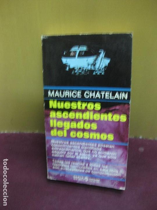 MAURICE CHATELAIN. NUESTROS ASCENDIENTES LLEGADOS DEL COSMOS. PLAZA & JANES 1978. (Libros de Segunda Mano - Parapsicología y Esoterismo - Ufología)