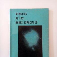 Libros de segunda mano: MENSAJES DE LAS NAVES ESPACIALES SAIDI AHUERMA UFOLOGIA CONTACTADOS OVNIS ULTRA RARO. Lote 178365683